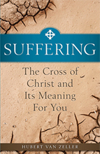 Suffering: The Cross of Christ and Its Meaning For You
